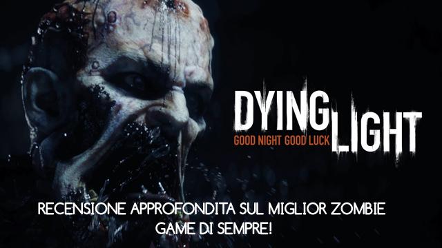 Dying Light: buona notte e buona fortuna