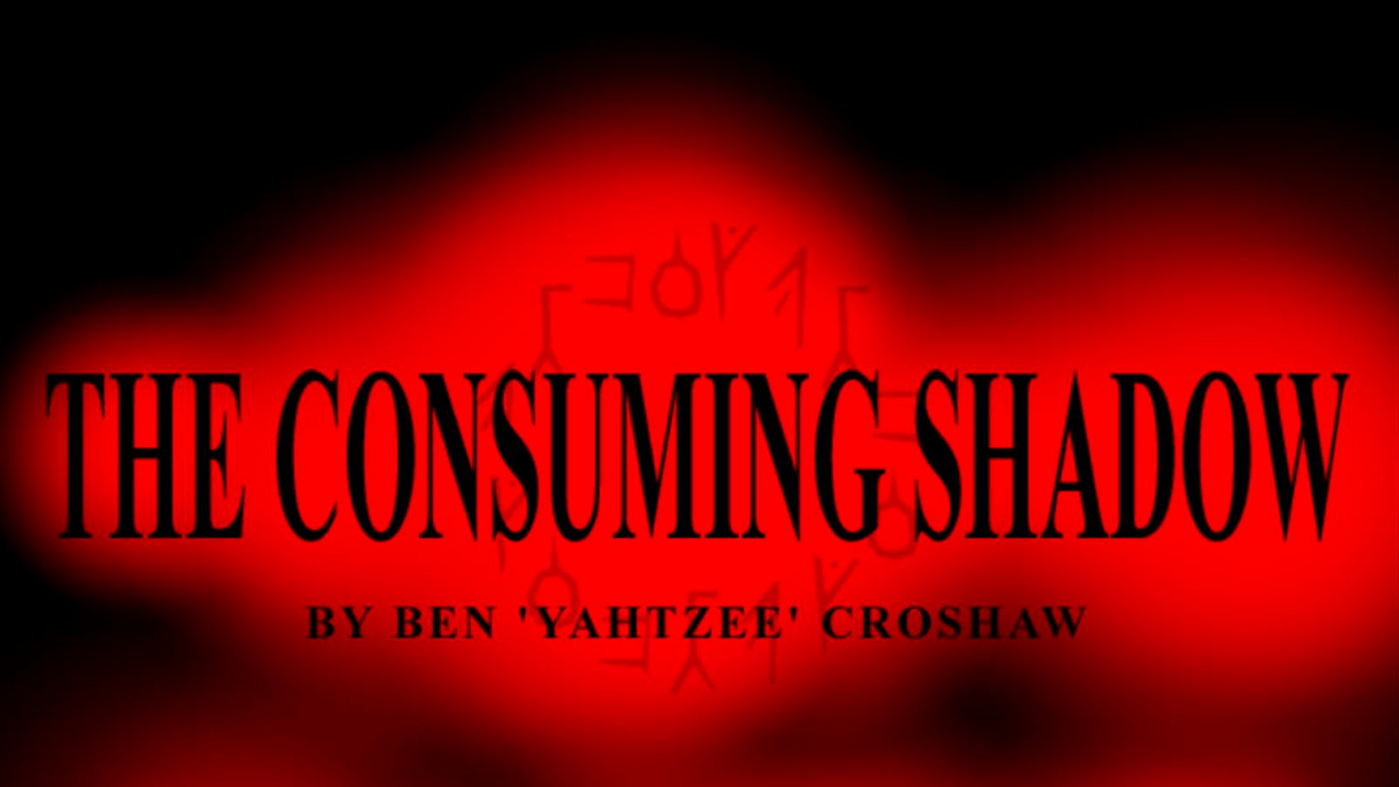 The Consuming Shadow: Yahtzee coltiva il seme della follia