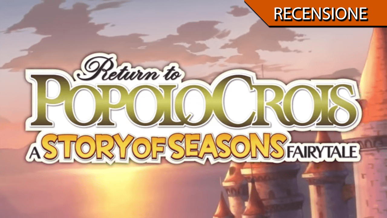 Return to PopoloCrois: A STORY OF SEASONS Fairytale – Avventura tra spada e zappa