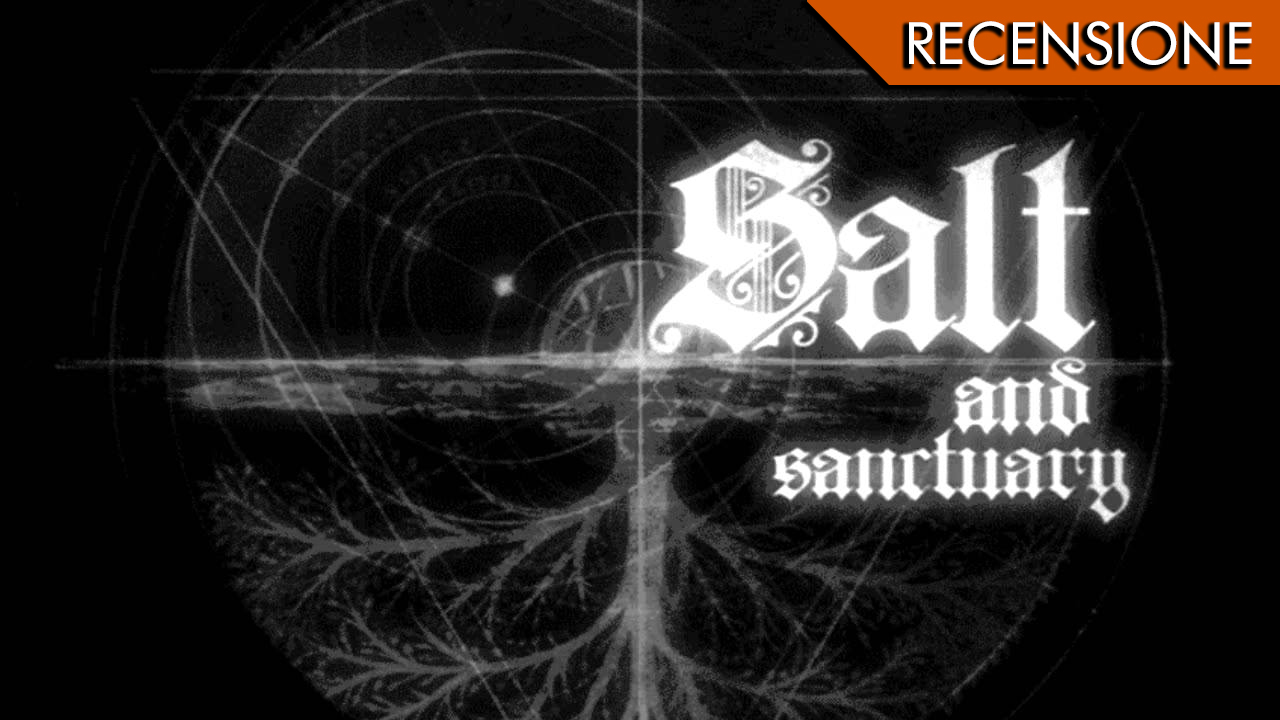 Salt and Sanctuary – Il sale della vita
