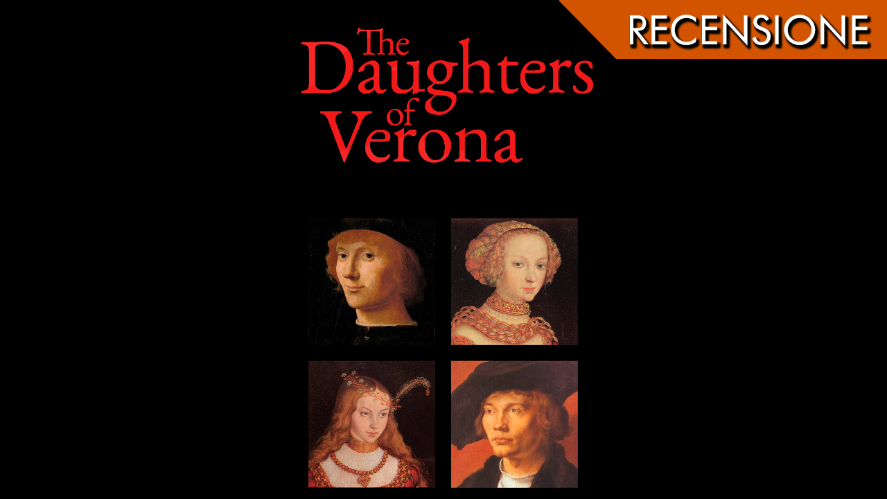The Daughters of Verona – Attori abbandonati a loro stessi