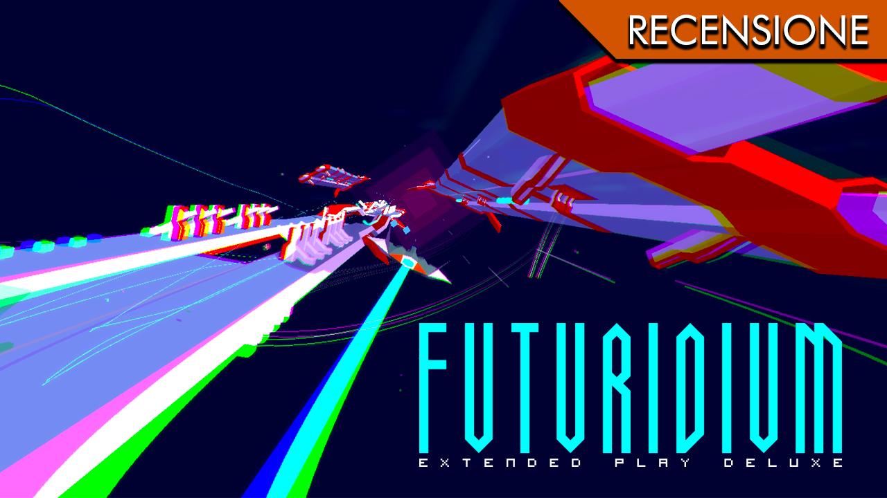 Futuridium EP Deluxe – Nuovi cubi azzurri pronti da blastare
