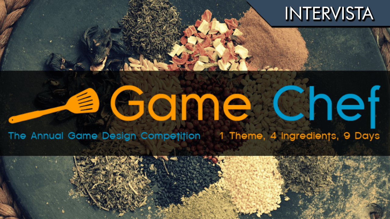 Game Chef 2016 Pummarola Ediscion – Intervista ad Alberto Muti