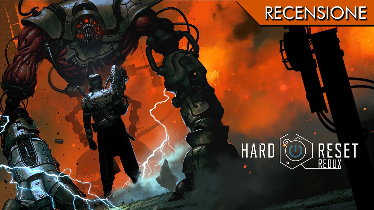 Hard Reset Redux – La rifacciamo, ma con brio