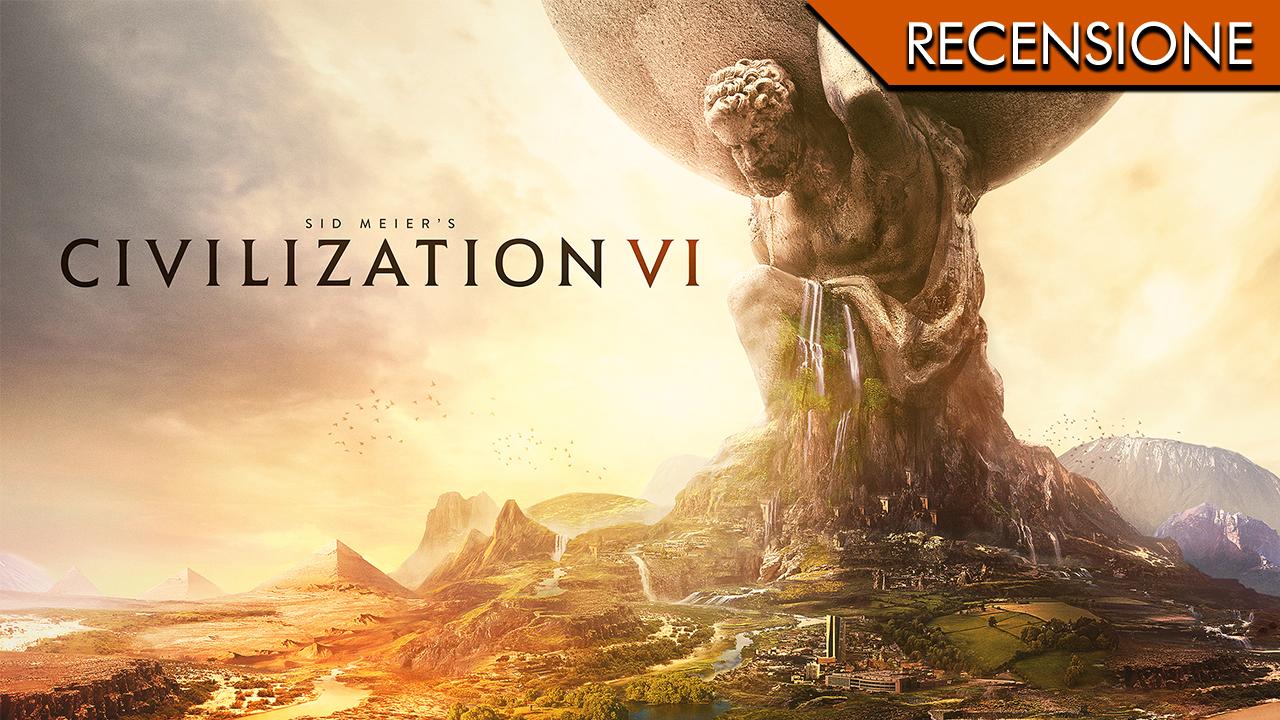 Sid Meier's Civilization VI – Il Sogno di Volare