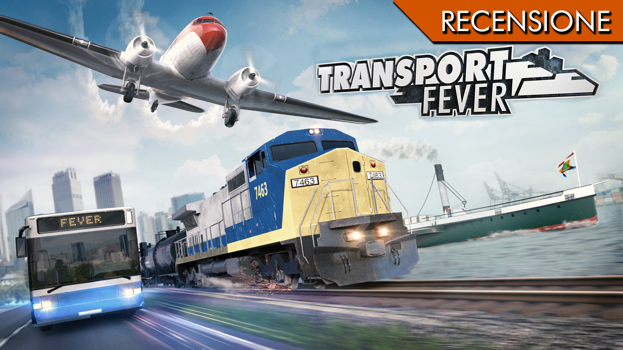 Transport Fever – Trasporto merci poco raffinate