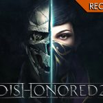 Dishonored 2 - Intrighi di corte a Dunwall e dintorni