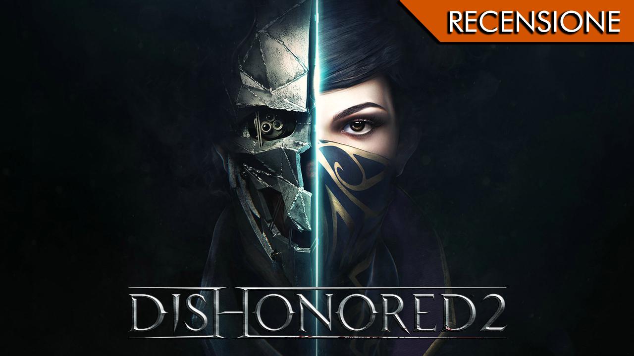 Dishonored 2 – Intrighi di corte a Dunwall e dintorni