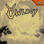 Owlboy - Volare oh, oh...