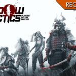 Shadow Tactics: Blades of the Shogun - Vado pazzo per i piani ben riusciti