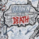 Drawn to Death - Follia su carta!