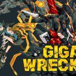 Giga Wrecker - Una palla di immondizia per portare la giustizia
