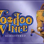 Voodoo Vince: Remastered - La magia voodoo che resuscita i platform 3D