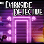 The Darkside Detective – Spalancando le porte di un inferno pop