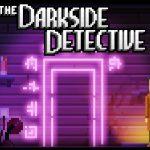 The Darkside Detective – Spalancando le porte di un inferno pop