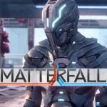 Matterfall - Una materia pericolosa!