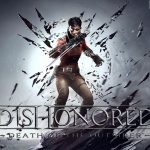 Dishonored: Death of the Outsider - Come uccidere un dio