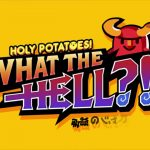 Holy Potatoes! What the Hell?! - La redenzione delle patate cannibali