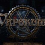 Vaporum – Inoltrarsi nel dungeon, inebriati di fumium