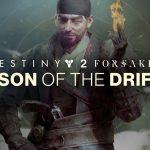 Destiny 2 Annual Pass: Season of the Drifter