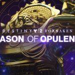Destiny 2 Annual Pass: Season of Opulence