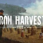 Iron Harvest - Anteprima